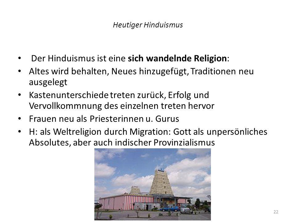 Der Hinduismus ist eine sich wandelnde Religion: