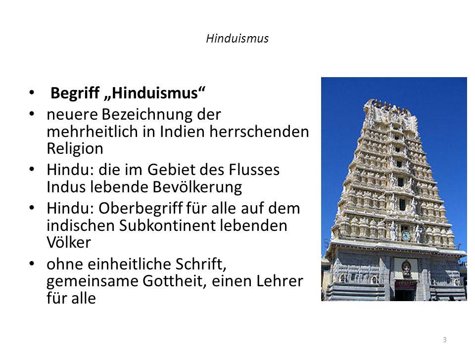 neuere Bezeichnung der mehrheitlich in Indien herrschenden Religion