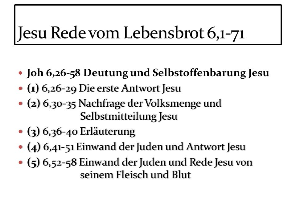 Jesu Rede vom Lebensbrot 6,1-71