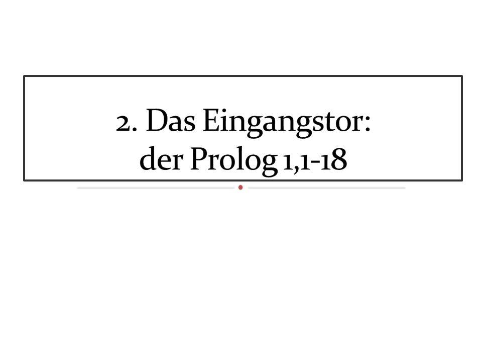 2. Das Eingangstor: der Prolog 1,1-18