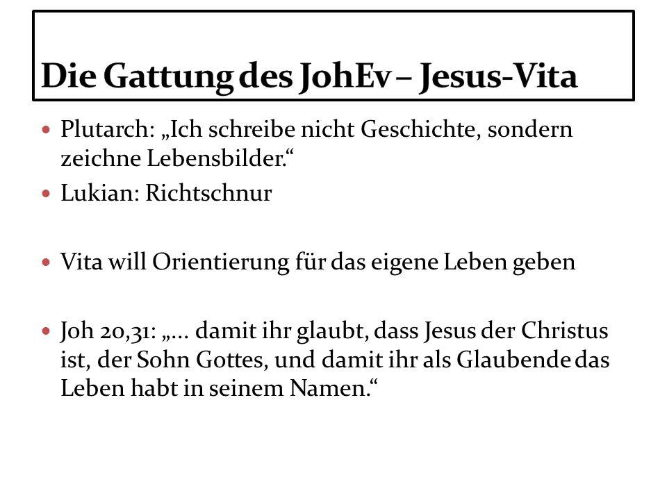 Die Gattung des JohEv – Jesus-Vita
