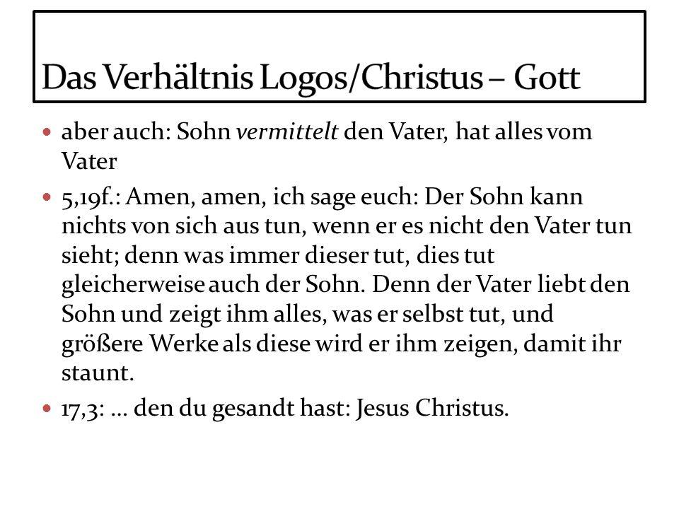 Das Verhältnis Logos/Christus – Gott