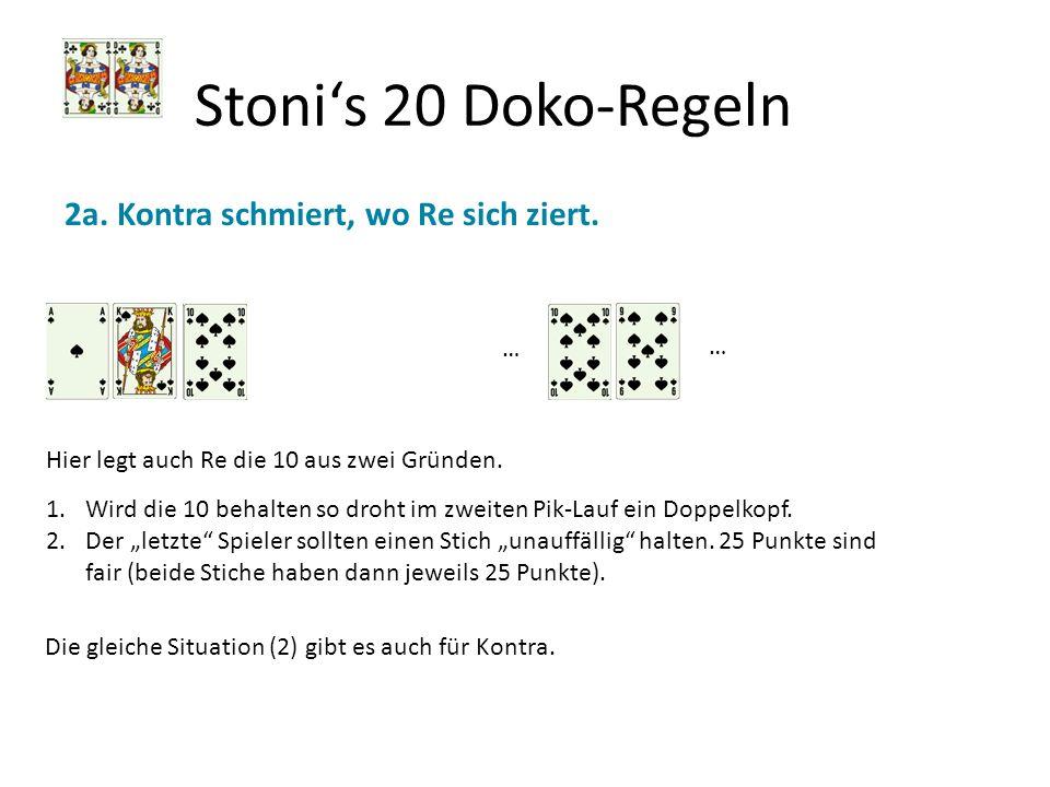 Stoni's 20 Doko-Regeln 2a. Kontra schmiert, wo Re sich ziert. … …