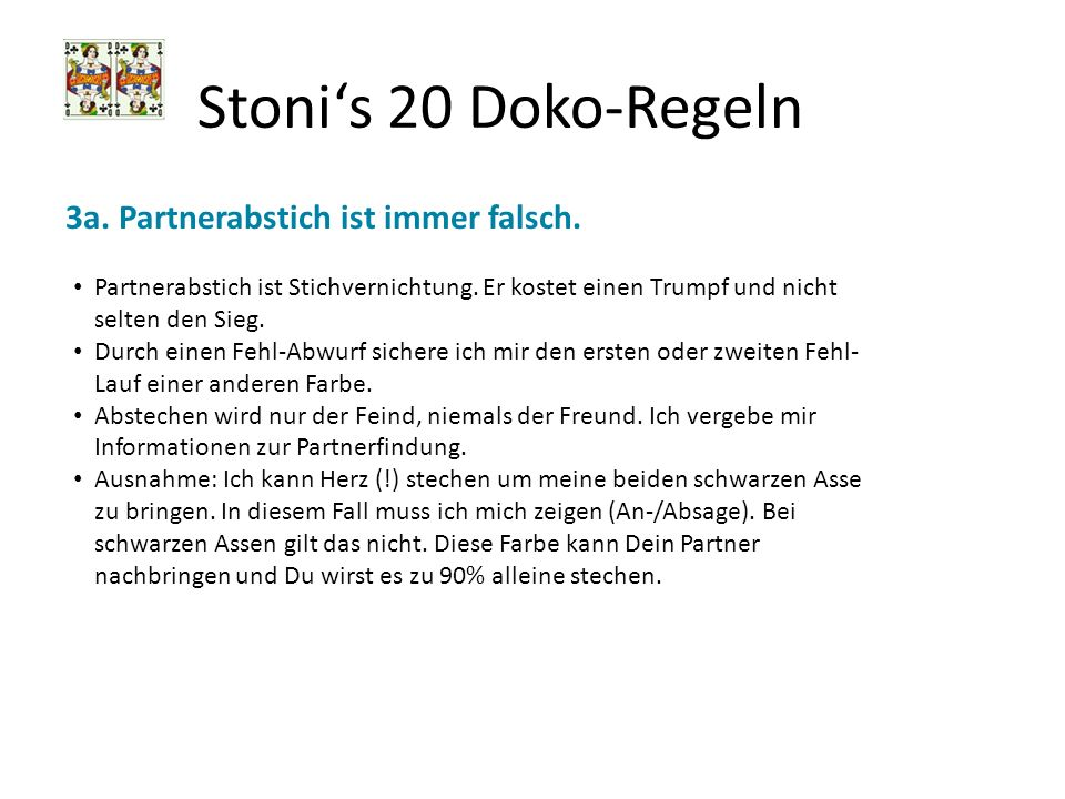 Stoni's 20 Doko-Regeln 3a. Partnerabstich ist immer falsch.