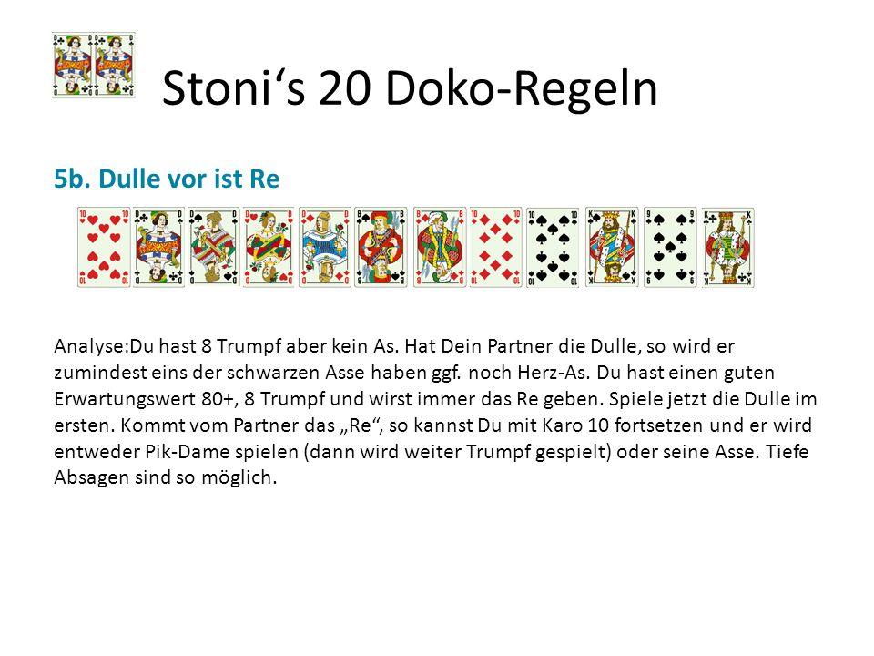 Stoni's 20 Doko-Regeln 5b. Dulle vor ist Re