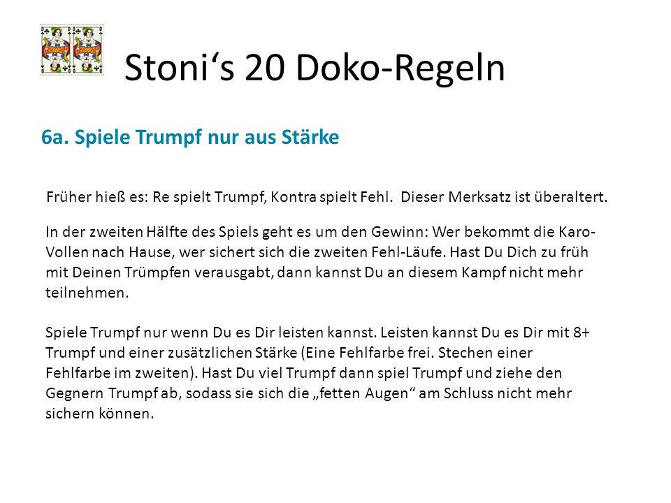 Stoni's 20 Doko-Regeln 6a. Spiele Trumpf nur aus Stärke