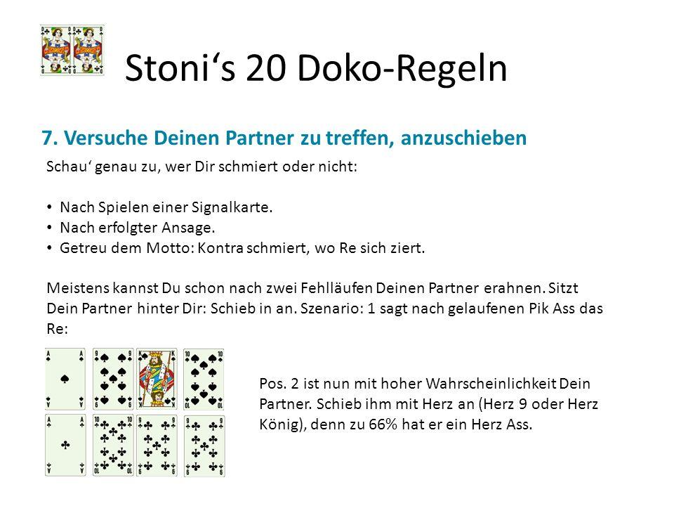 Stoni's 20 Doko-Regeln 7. Versuche Deinen Partner zu treffen, anzuschieben. Schau' genau zu, wer Dir schmiert oder nicht: