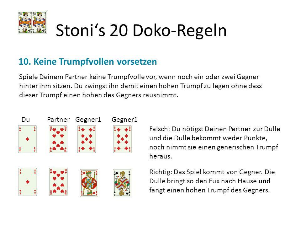 Stoni's 20 Doko-Regeln 10. Keine Trumpfvollen vorsetzen