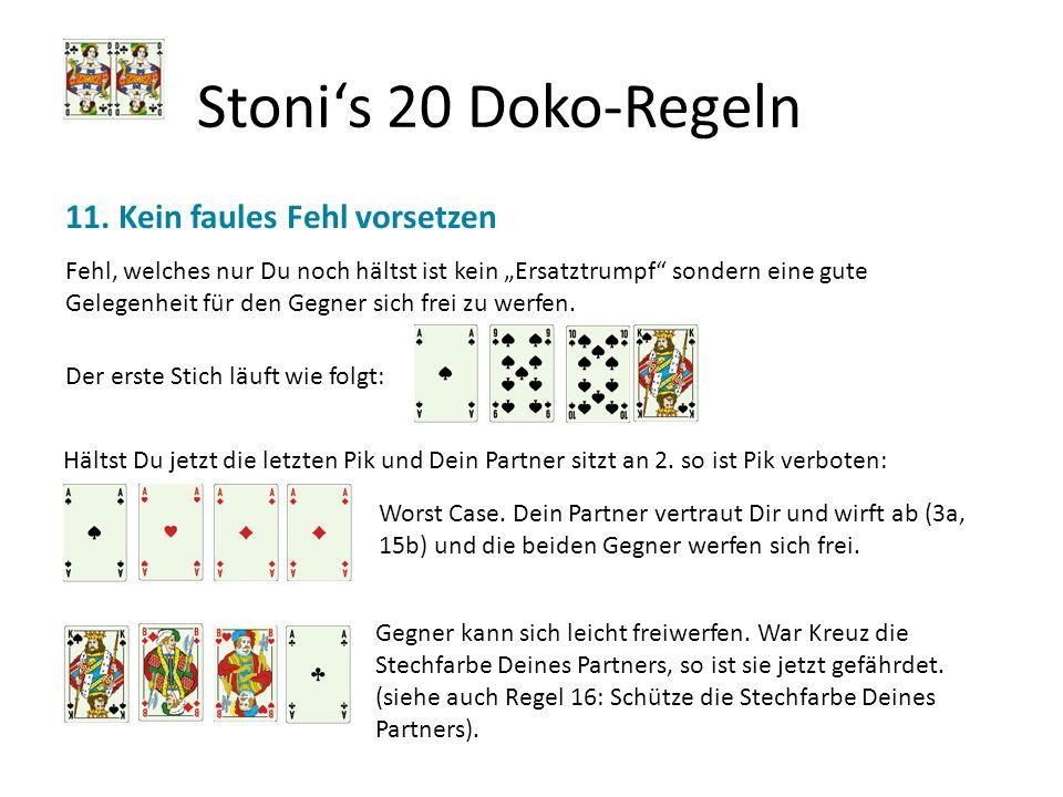 Stoni's 20 Doko-Regeln 11. Kein faules Fehl vorsetzen