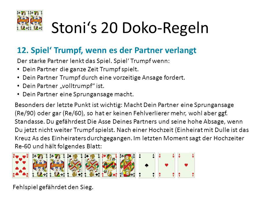 Stoni's 20 Doko-Regeln 12. Spiel' Trumpf, wenn es der Partner verlangt