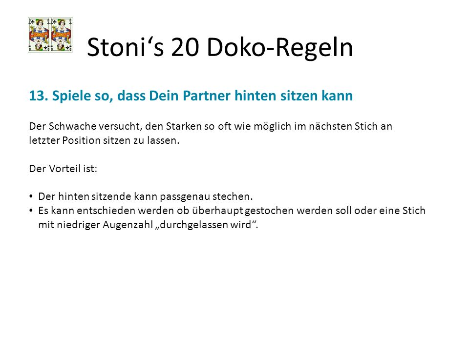 Stoni's 20 Doko-Regeln 13. Spiele so, dass Dein Partner hinten sitzen kann.