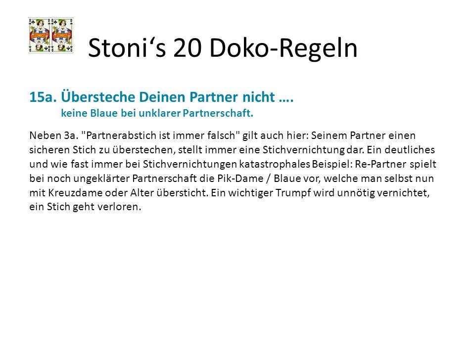 Stoni's 20 Doko-Regeln 15a. Übersteche Deinen Partner nicht ….