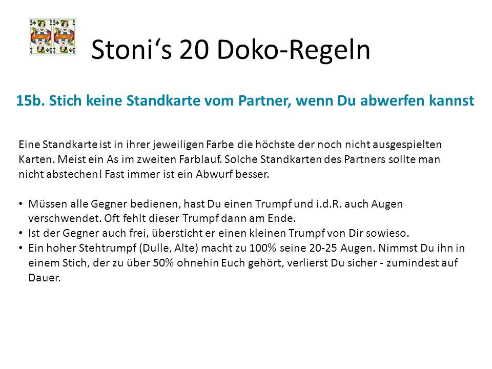 Stoni's 20 Doko-Regeln 15b. Stich keine Standkarte vom Partner, wenn Du abwerfen kannst.