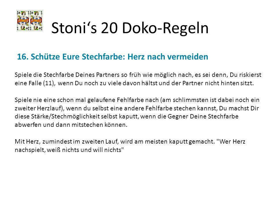 Stoni's 20 Doko-Regeln 16. Schütze Eure Stechfarbe: Herz nach vermeiden.