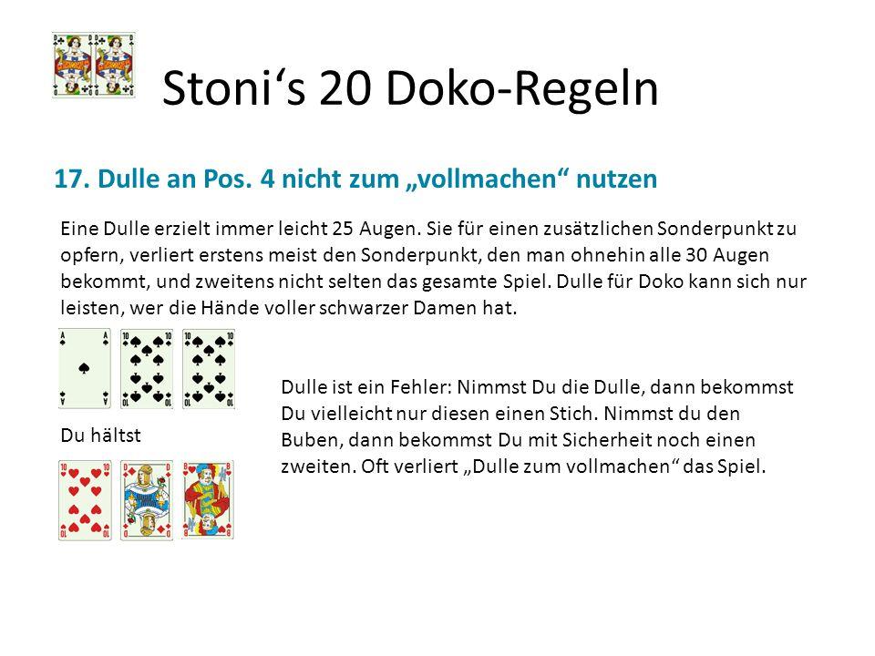 """Stoni's 20 Doko-Regeln 17. Dulle an Pos. 4 nicht zum """"vollmachen nutzen."""
