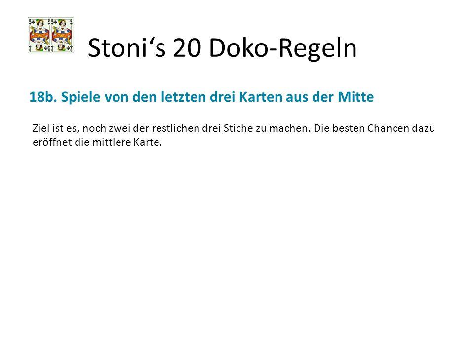 Stoni's 20 Doko-Regeln 18b. Spiele von den letzten drei Karten aus der Mitte.