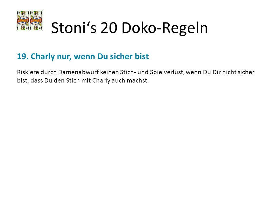 Stoni's 20 Doko-Regeln 19. Charly nur, wenn Du sicher bist