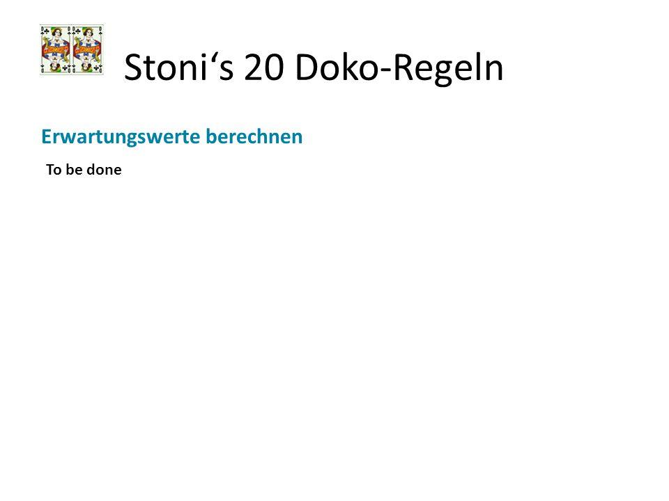Stoni's 20 Doko-Regeln Erwartungswerte berechnen To be done