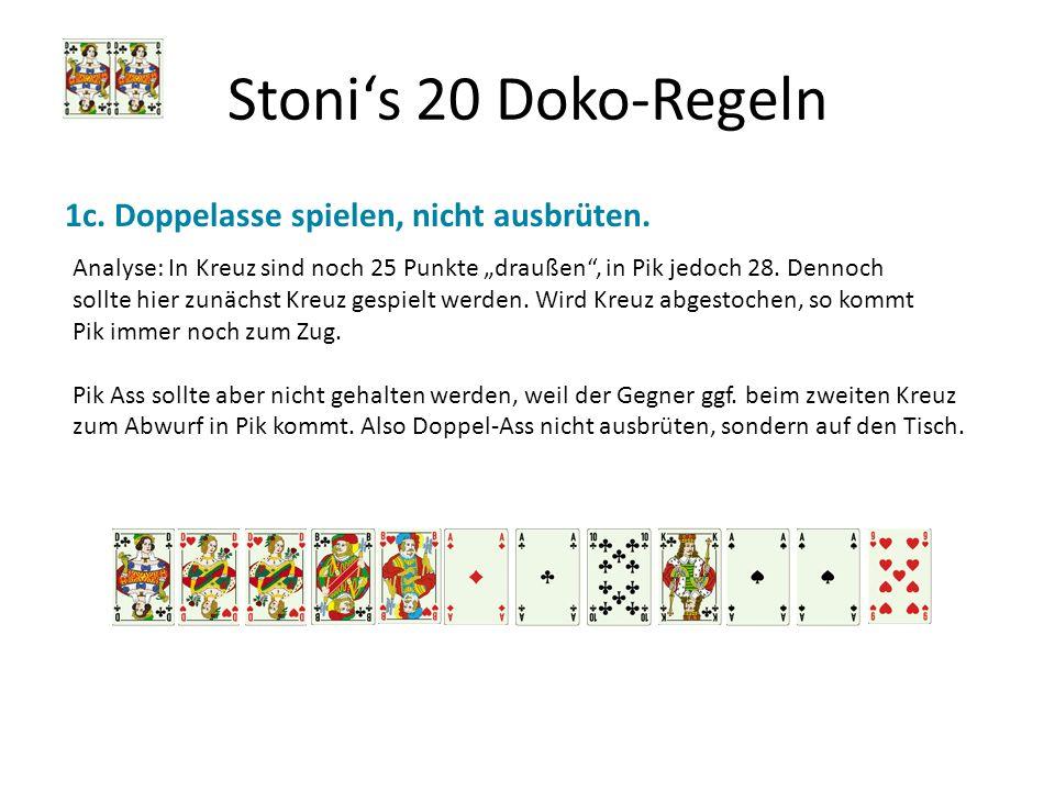 Stoni's 20 Doko-Regeln 1c. Doppelasse spielen, nicht ausbrüten.