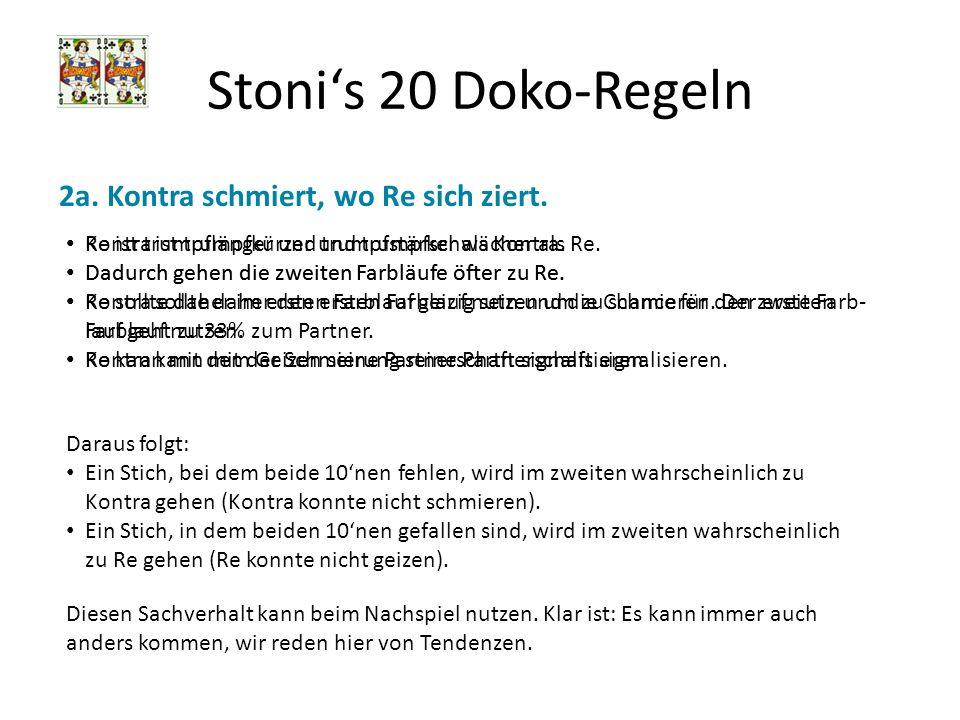 Stoni's 20 Doko-Regeln 2a. Kontra schmiert, wo Re sich ziert.