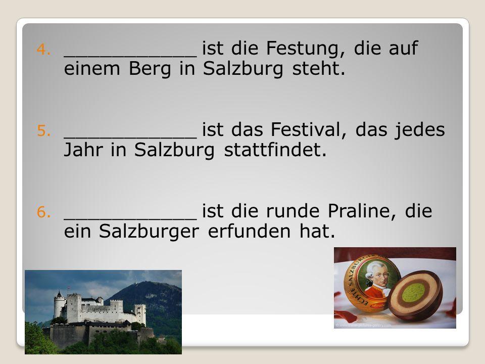 ___________ ist die Festung, die auf einem Berg in Salzburg steht.