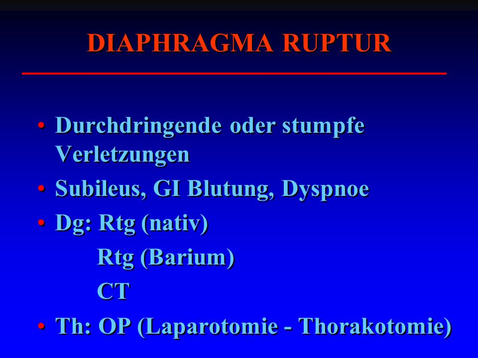 DIAPHRAGMA RUPTUR Durchdringende oder stumpfe Verletzungen