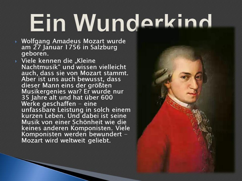 Ein Wunderkind Wolfgang Amadeus Mozart wurde am 27 Januar 1756 in Salzburg geboren.
