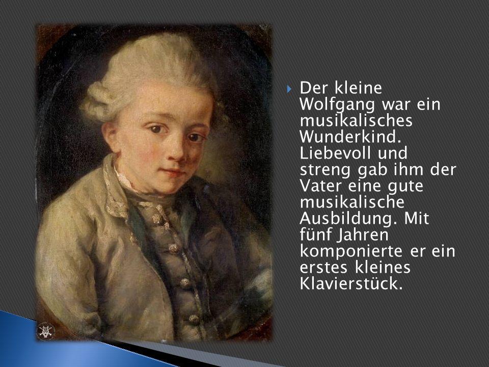 Der kleine Wolfgang war ein musikalisches Wunderkind