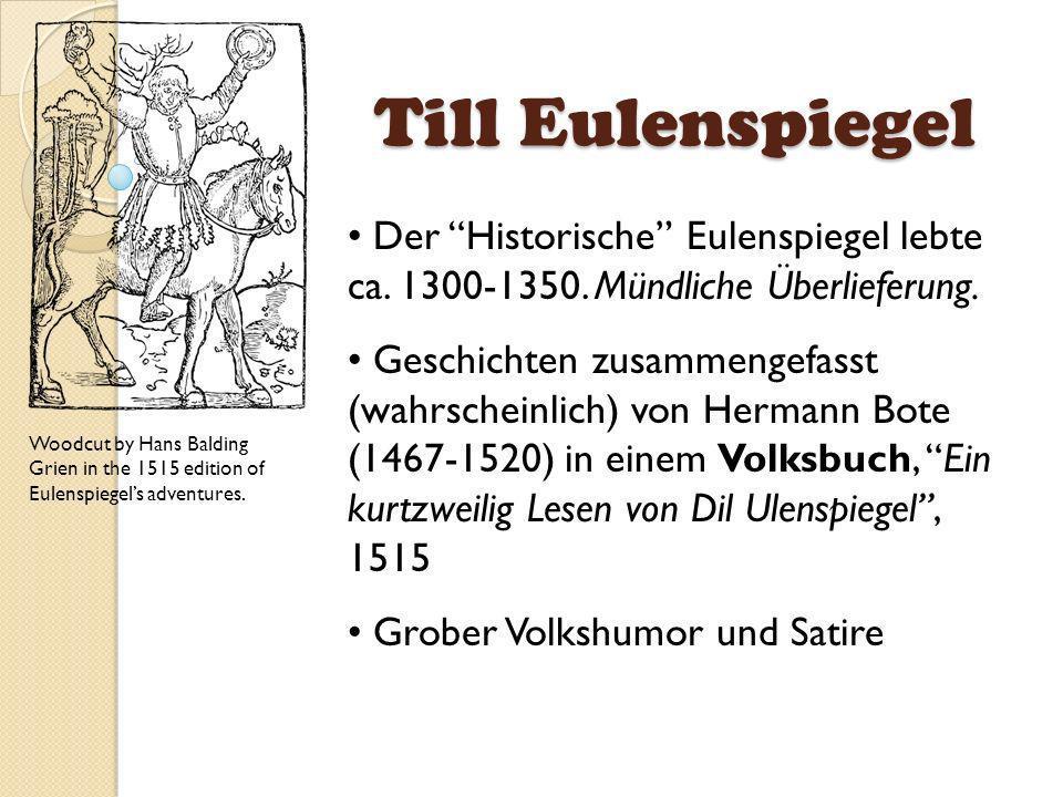 Till Eulenspiegel Der Historische Eulenspiegel lebte ca. 1300-1350. Mündliche Überlieferung.