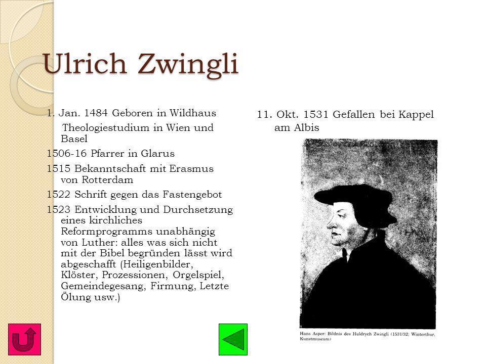 Ulrich Zwingli 11. Okt. 1531 Gefallen bei Kappel am Albis
