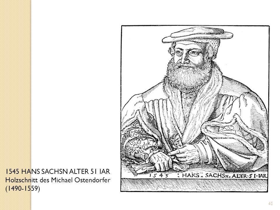1545 HANS SACHSN ALTER 51 IAR Holzschnitt des Michael Ostendorfer (1490-1559)