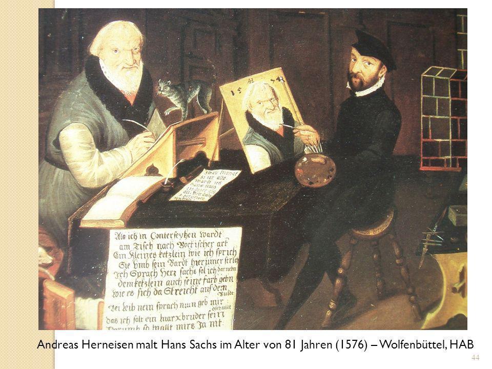 Andreas Herneisen malt Hans Sachs im Alter von 81 Jahren (1576) – Wolfenbüttel, HAB