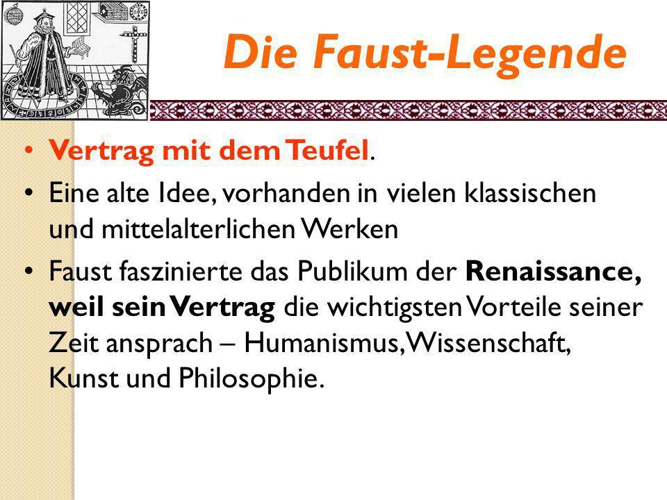 Die Faust-Legende Vertrag mit dem Teufel. Eine alte Idee, vorhanden in vielen klassischen und mittelalterlichen Werken.