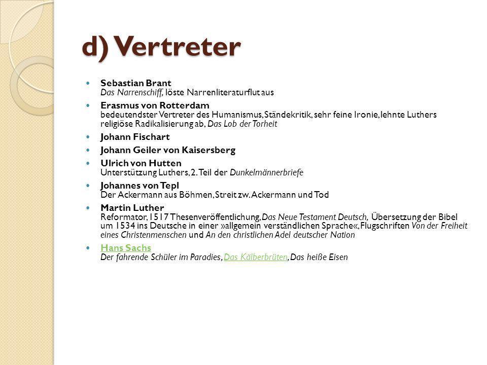 d) Vertreter Sebastian Brant Das Narrenschiff, löste Narrenliteraturflut aus.