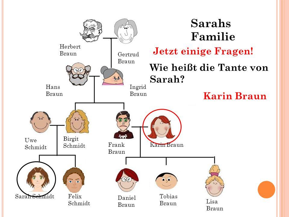Sarahs Familie Jetzt einige Fragen! Wie heißt die Tante von Sarah