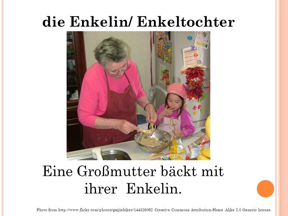 die Enkelin/ Enkeltochter