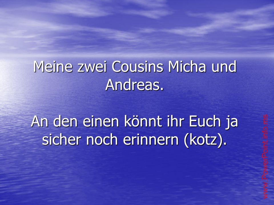 Meine zwei Cousins Micha und Andreas