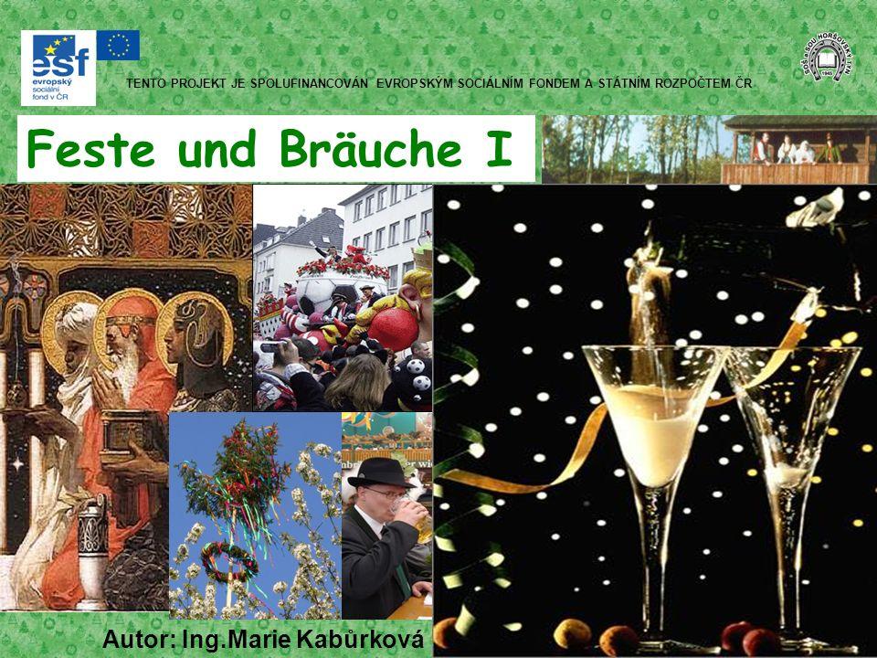 Feste und Bräuche I Autor: Ing.Marie Kabůrková