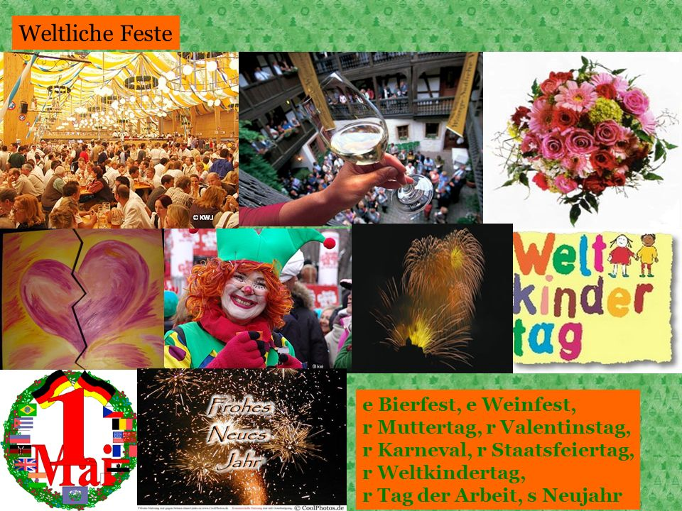 Weltliche Feste e Bierfest, e Weinfest, r Muttertag, r Valentinstag,
