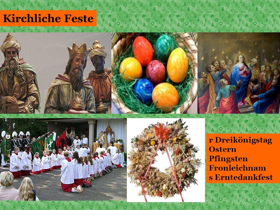 Kirchliche Feste r Dreikönigstag Ostern Pfingsten Fronleichnam