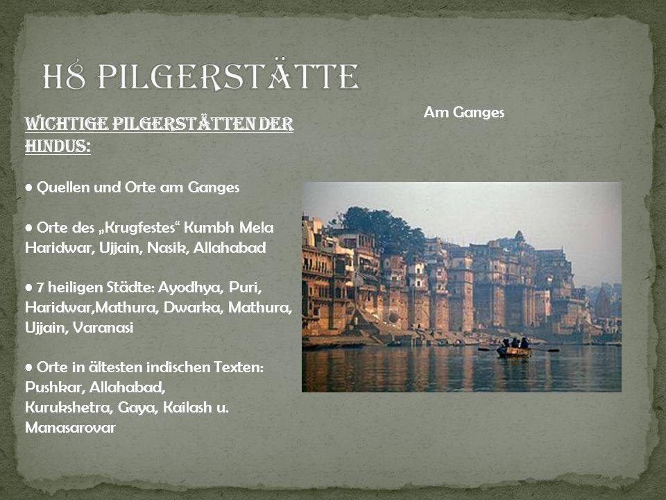 H8 Pilgerstätte Wichtige Pilgerstätten der Hindus: Am Ganges