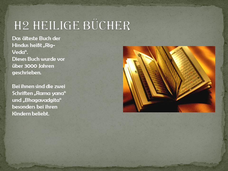 """H2 Heilige Bücher Das älteste Buch der Hindus heißt """"Rig-Veda ."""