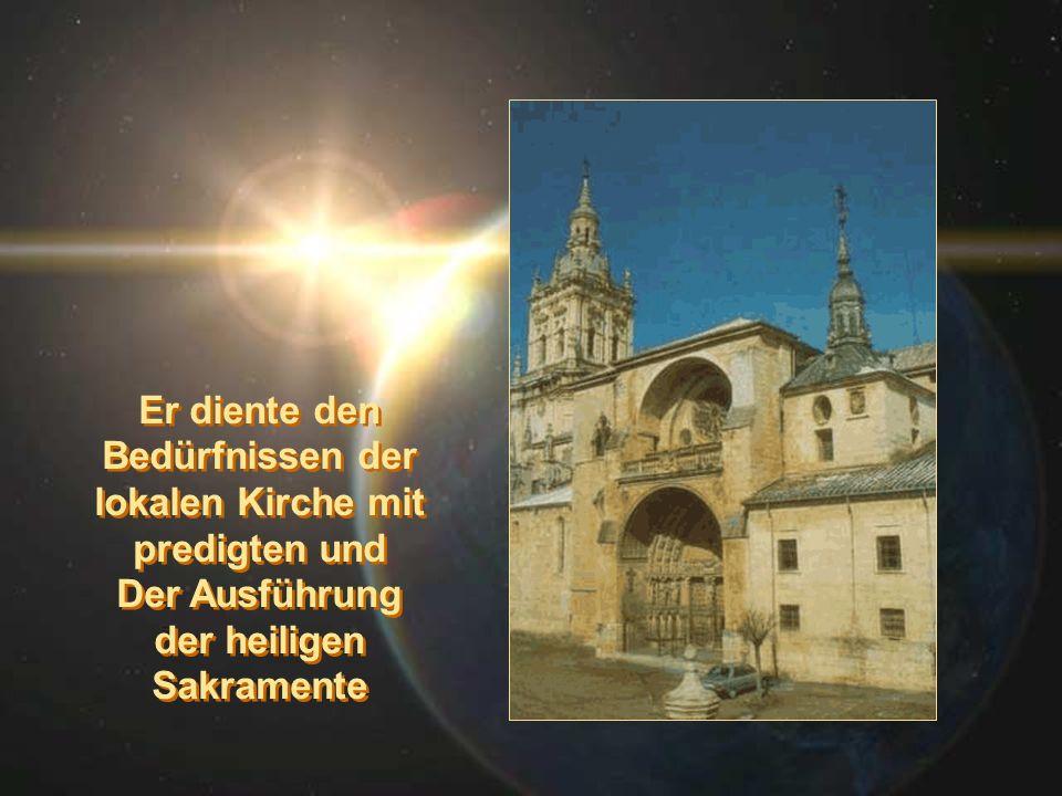 Er diente den Bedürfnissen der lokalen Kirche mit predigten und