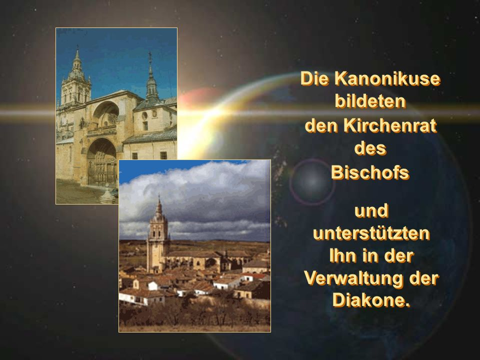 Die Kanonikuse bildeten den Kirchenrat des Bischofs
