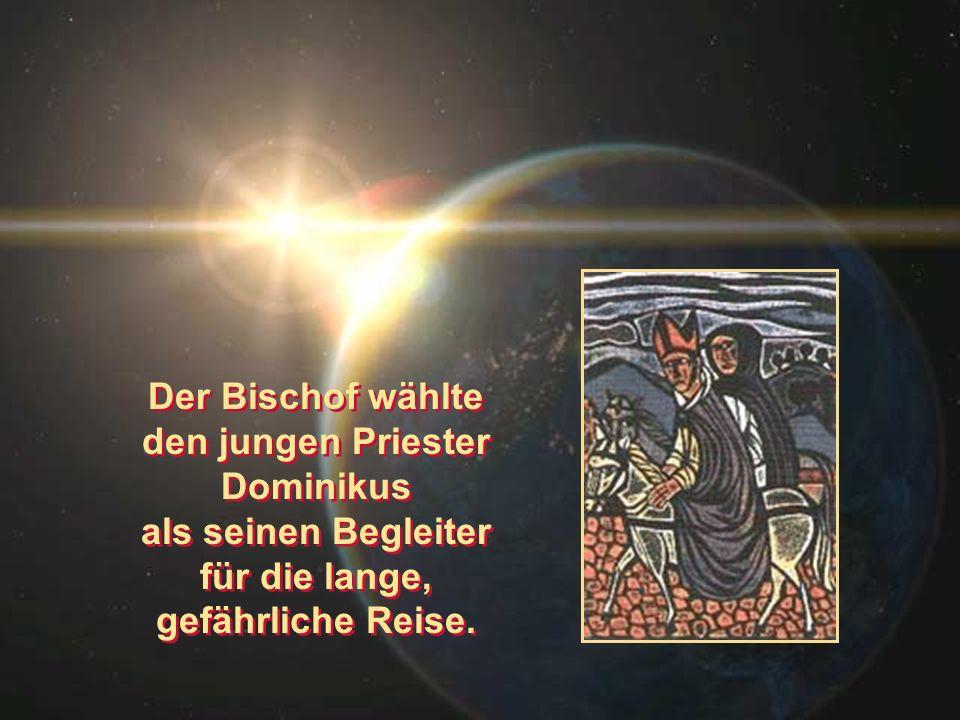 Der Bischof wählte den jungen Priester Dominikus