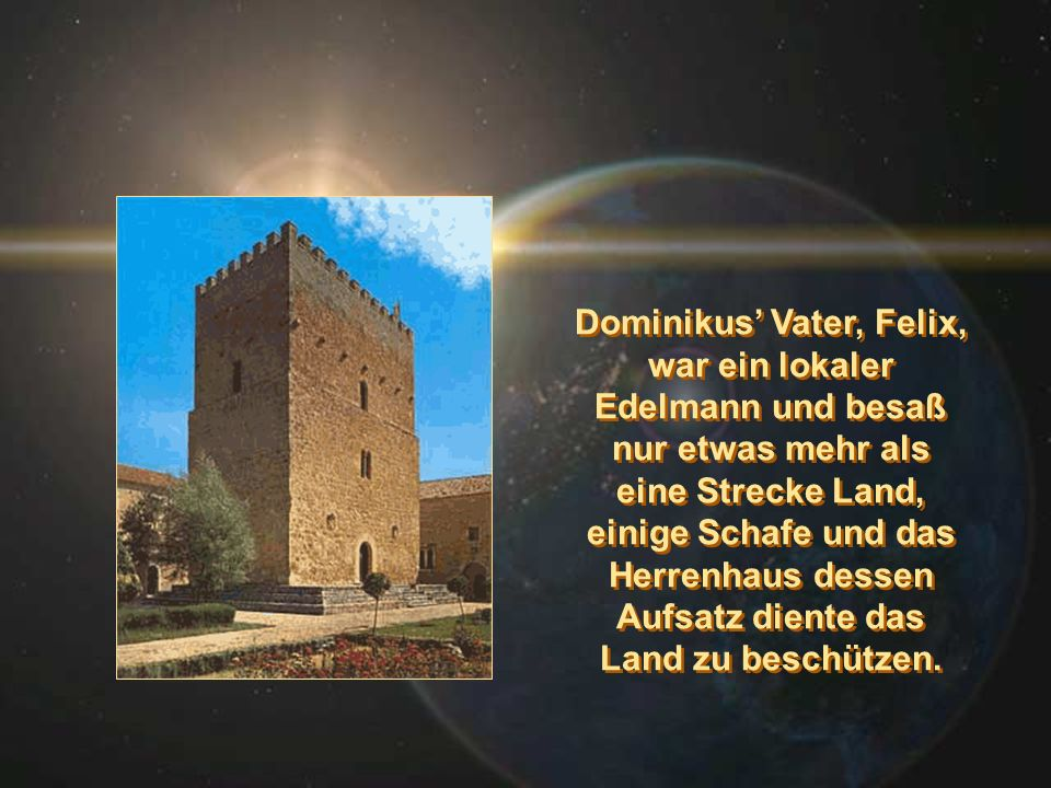 Dominikus' Vater, Felix, war ein lokaler