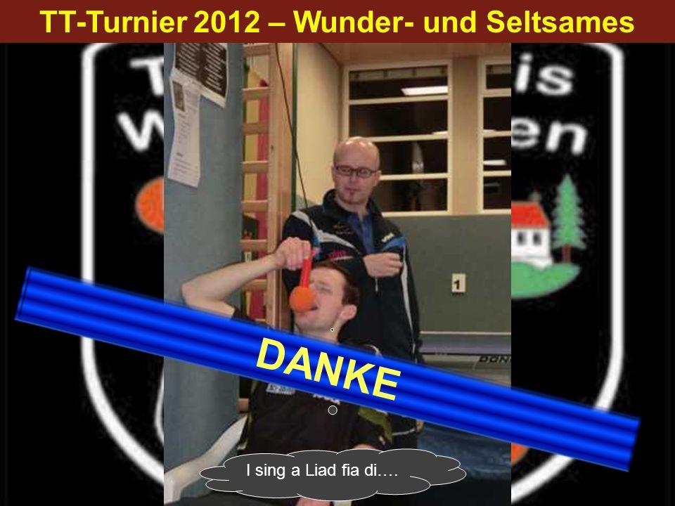TT-Turnier 2012 – Wunder- und Seltsames