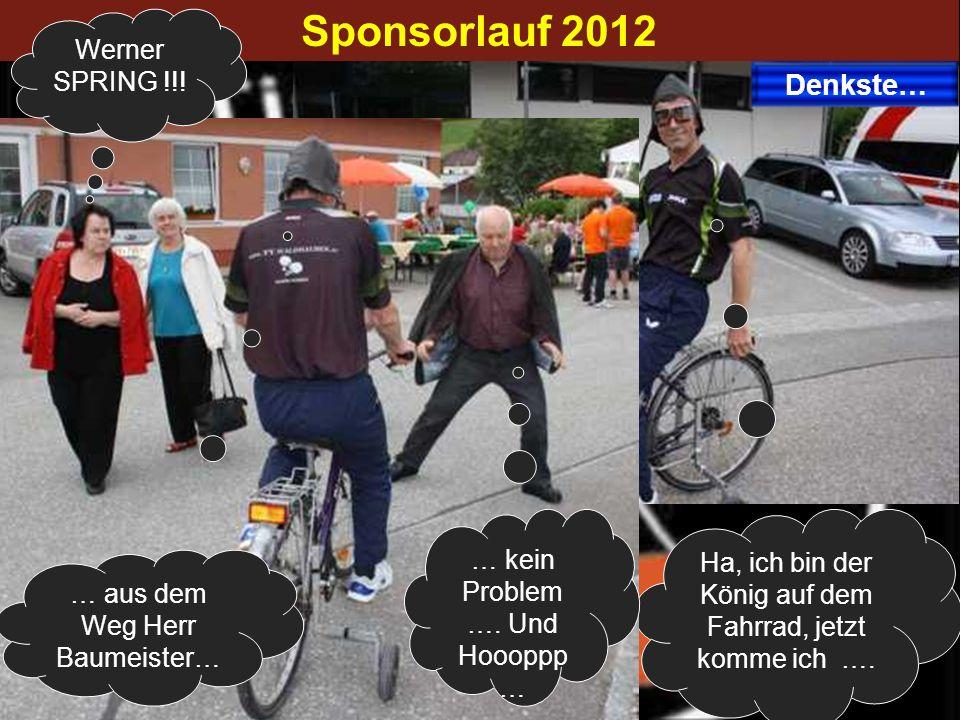 Sponsorlauf 2012 Denkste… Werner SPRING !!!