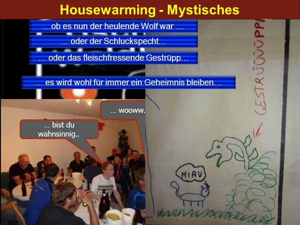 Housewarming - Mystisches