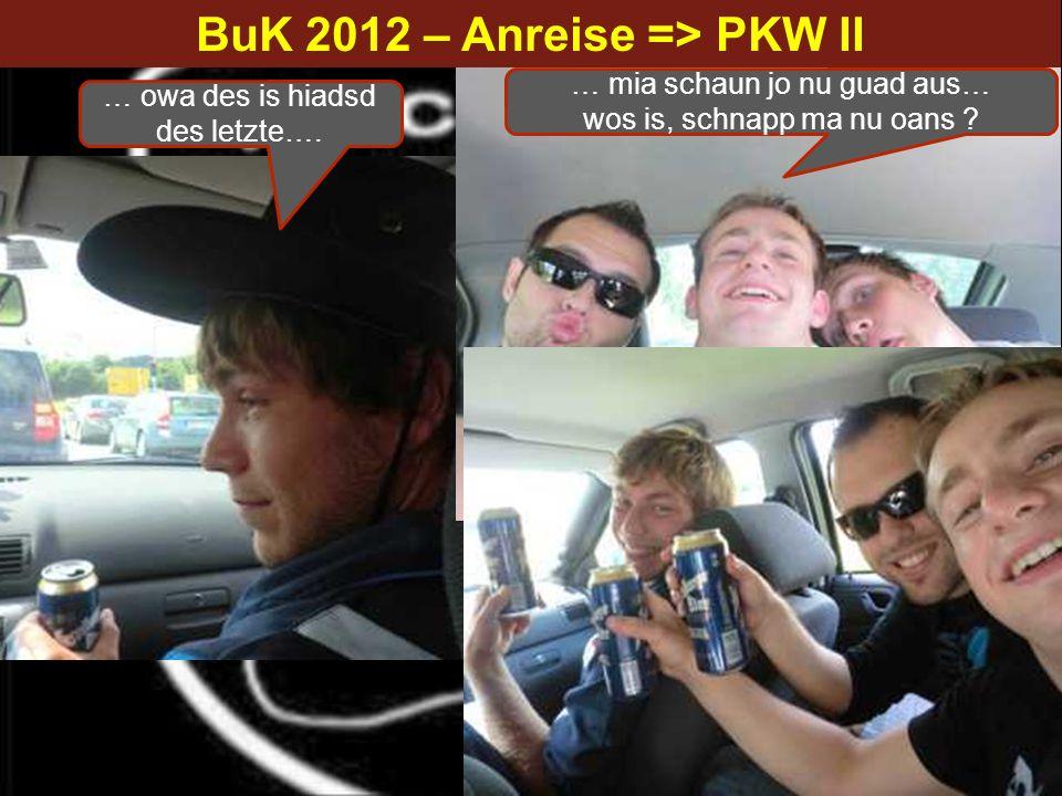 BuK 2012 – Anreise => PKW II